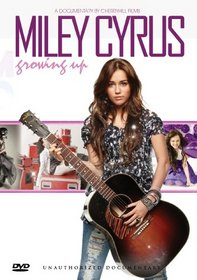 Cyrus, Miley - Growing Up Unauthorized