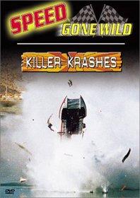 Speed Gone Wild - Killer Krashes
