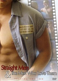 Straight Men & the Men Who Love Them