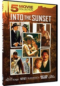 Into the Sunset - 5 Movie Collection: All the Pretty Horses, Old Gringo, Sunset, Don't Come Knocking, Bloodworth