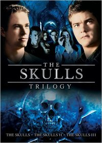 The Skulls Trilogy (The Skulls |  The Skulls II | The Skulls III)