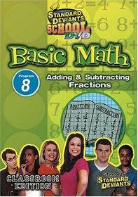Standard Deviants School - Basic Math, Program 8 - Adding & Subtracting Fractions (Classroom Edition)