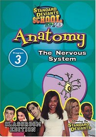 Standard Deviants School - Anatomy, Program 3 - The Nervous System (Classroom Edition)