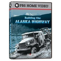 American Experience - Building the Alaska Highway
