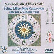 Alessandro Orologio: Primo Libro delle Canzonette; Intrade a Cinque Voci [DVD Audio]