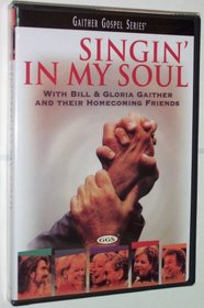 Bill and Gloria Gaither with Their Homecoming Friends: Singin' in My Soul