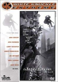 Ghetto Blaster - The Movie (White Knuckle Extreme)
