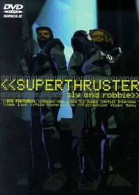 Sly & Robbie - Superthruster (DVD Single)