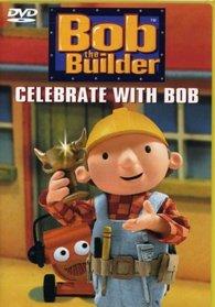 Bob the Builder - Celebrate with Bob