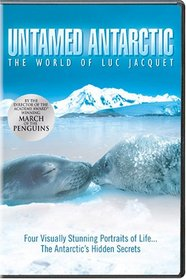 Untamed Antarctic - The World of Luc Jacquet