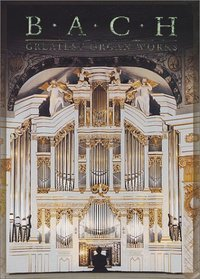 Bach - Greatest Organ Works, Vol. 1