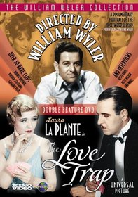 Directed By William Wyler & The Love Trap