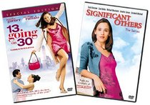13 Going on 30 / Significant Others The Complete Series