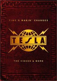 Tesla - Time's Makin' Changes: The Videos & More