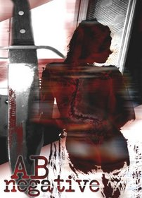 AB Negative (DVD) Thriller (2006) Run Time: 85 minutes ~ Starring: Mitchell Rad, Leag Coffman, Cheryl Duncan, Jeff DeAngelis, Gary Dixon, Valerie Lary, Allison Lane, Jim Brewer. ~ Written, Produced, and Directed by: Banning Kent Lary