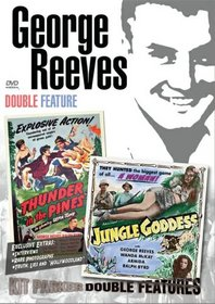 George Reeves Double Feature (Thunder in the Pines / Jungle Goddess)