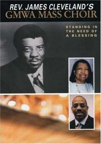 Rev. James Cleveland's GMWA Mass Choir: Standing in the Need of a Blessing