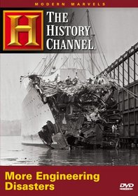 Modern Marvels - More Engineering Disasters (History Channel)