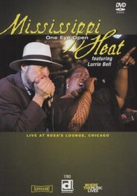 Mississippi Heat: One Eye Open - Live at Rosa's Lounge Chicago