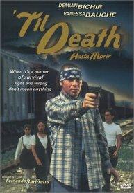 'Til Death (Hasta Morir)
