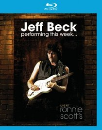 Jeff Beck: Performing This Week... Live at Ronnie Scott's [Blu-ray]
