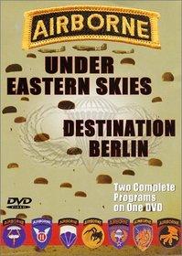 Airborne - Under Eastern Skies/Destination Berlin