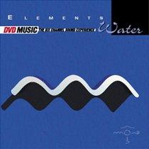 Elements - Water (DVD Audio)