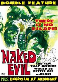 Naked Evil/Exorcism at Midnight