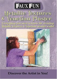 Faux Fun Painting: Venetian Plaster and Metallic