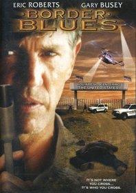 Border Blues [DVD] Eric Roberts, Gary Busey