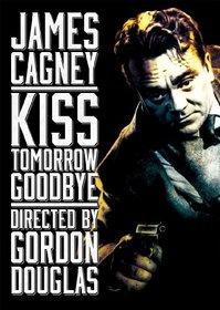 Kiss Tomorrow Goodbye /