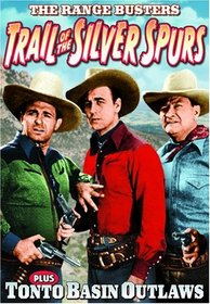 Range Busters: Trail Of Silver Spurs (1941) / Tonto Basin Outlaws (1941)