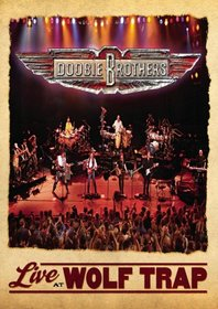 Doobie Brothers: Live at the Wolf Trap