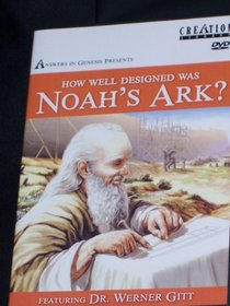 How Well Designed was Noah's Ark? Dr. Werner Gitt