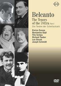 Belcanto - Tenors of the 78 Era, Part One / Enrico Caruso, Beniamino Gigli, Tito Schipa, Leo Slezak, Joseph Schmidt, Richard Tauber