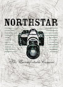 Northstar: The Uncomfortable Camera