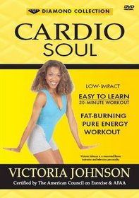 Cardio Soul: Low-Impact Easy to Learn 30-Minute Workout (Fat-Burning Pure Energy Workout)
