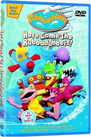 Rubbadubbers - Here Come the Rubbadubbers