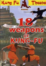 18 Weapons of Kung Fu
