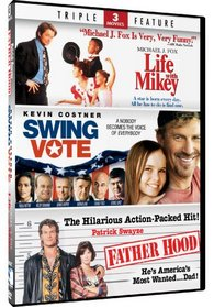 Father Hood & Life With Mikey + Swing Vote - Triple Feature