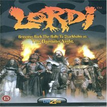 Lordi: Bringing Back the Balls to Stockholm 06 - The Opening Night