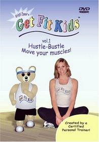 Get Fit Kids Vol. 1 - Hustle-Bustle  Move Your Muscles!