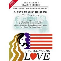 All You Need Is Love: Always Chasing Rainbows - Tin Pan Alley