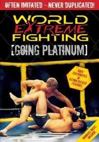 World Extreme Fighting: Going Platinum