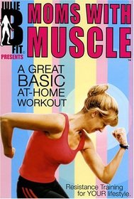 """Moms With Muscle """"A Great Basic At-Home Workout"""""""