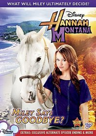 Hannah Montana: Miley Says Goodbye