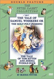 Beatrix Potter: The Tale of Samuel Whiskers or The Roly-Poly Pudding/The Tale of Tom Kitten and J