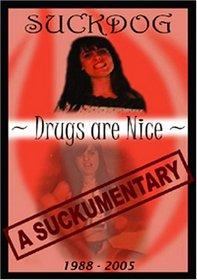 Suckdog: Drugs Are Nice - A Suckementary 1988-2005