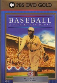 Baseball - A Film By Ken Burns: Inning 5 (Shadow Ball, 1930 ~ 1940)