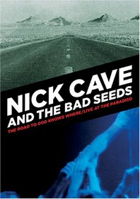Nick Cave & the Bad Seeds: The Road Leads God Knows Where